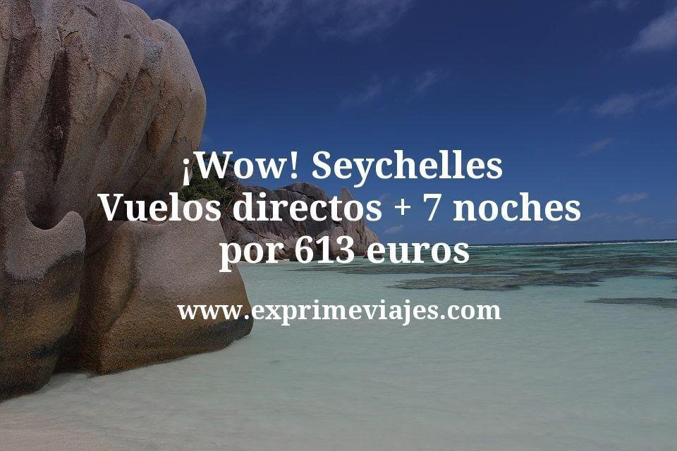 ¡Wow! Seychelles: Vuelos directos + 7 noches por 613euros