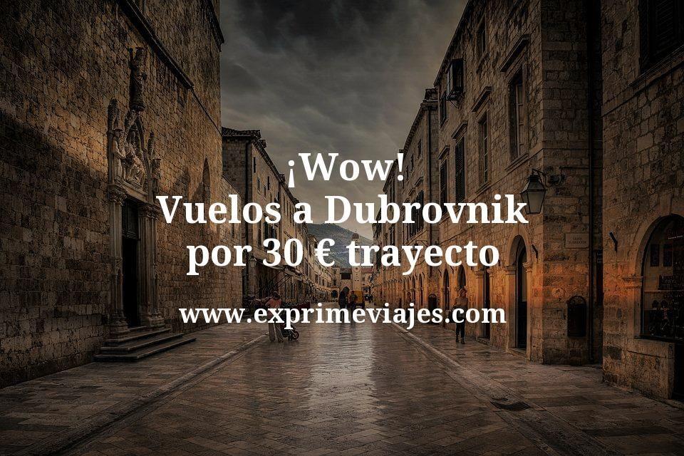 ¡Wow! Vuelos a Dubrovnik por 30euros trayecto