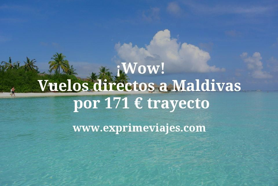 ¡Wow! Vuelos directos a Maldivas por 171euros trayecto