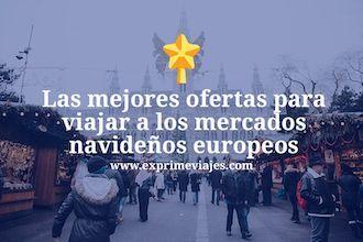 Ofertas mercados navideños europeos viajar