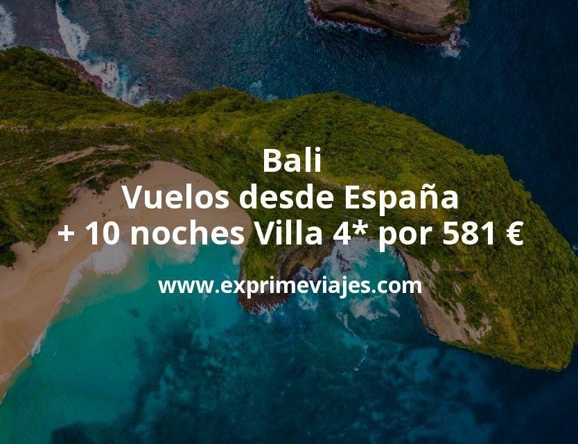 Bali: Vuelos desde España + 10 noches Villa 4* por 581euros