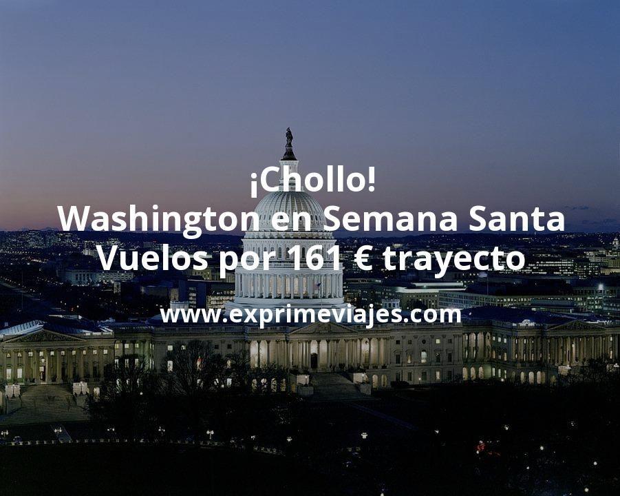 ¡Chollo! Washington en Semana Santa: Vuelos por 161euros trayecto