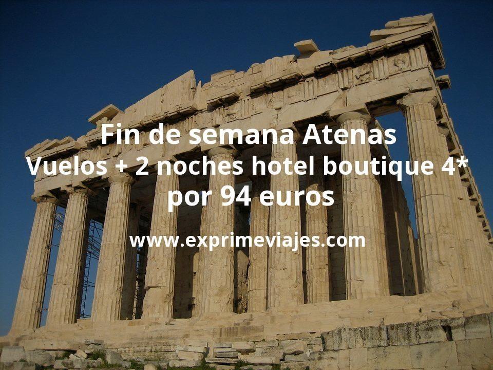 Fin de semana Atenas: Vuelos + 2 noches hotel boutique 4* por 94euros