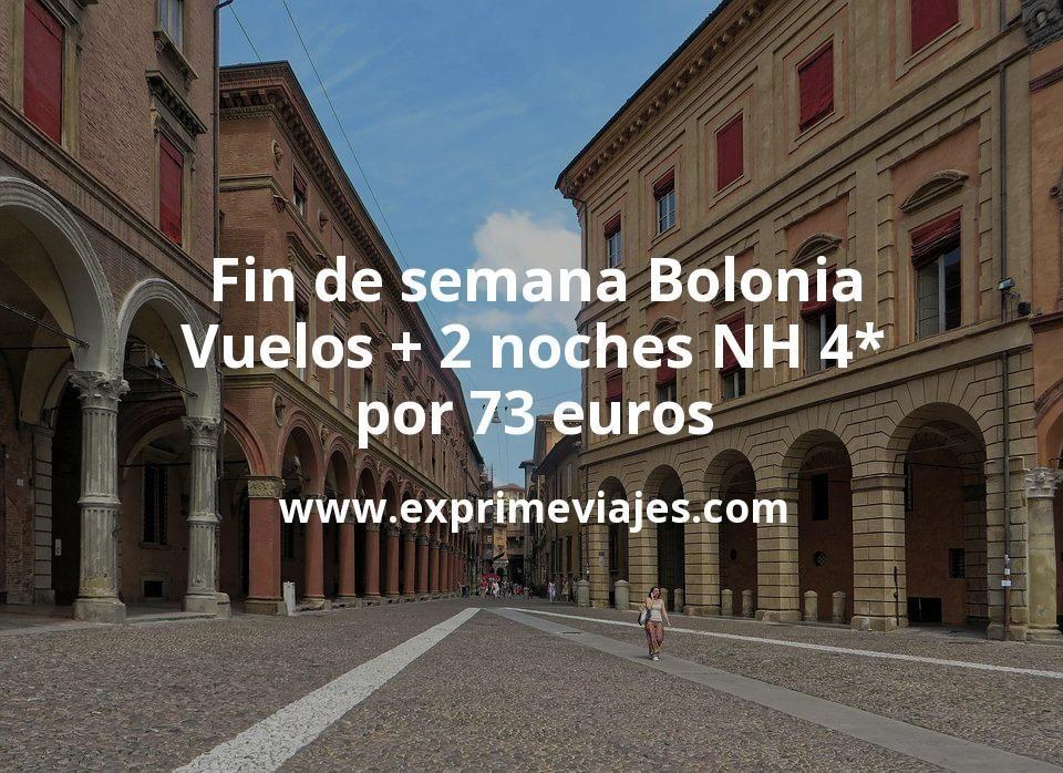 Fin de semana Bolonia: Vuelos + 2 noches NH 4* por 73euros