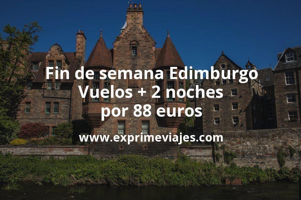 ¡Wow! Fin de semana Edimburgo: Vuelos + 2 noches por 88euros