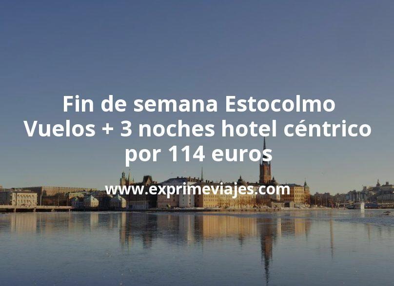 Fin de semana Estocolmo: Vuelos + 3 noches hotel céntrico por 114euros