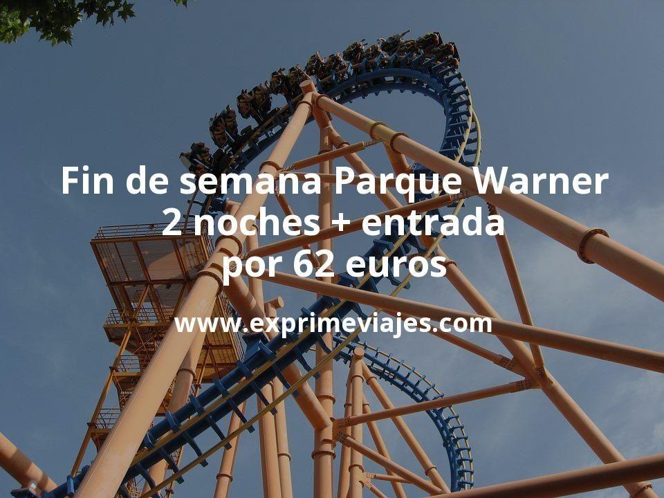 ¡Wow! Fin de semana Parque Warner: 2 noches + entrada por 62euros