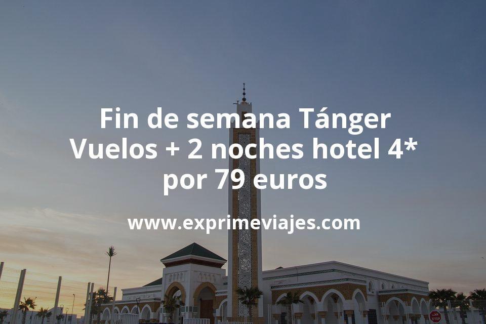 Fin de semana Tánger: Vuelos + 2 noches hotel 4* por 79euros