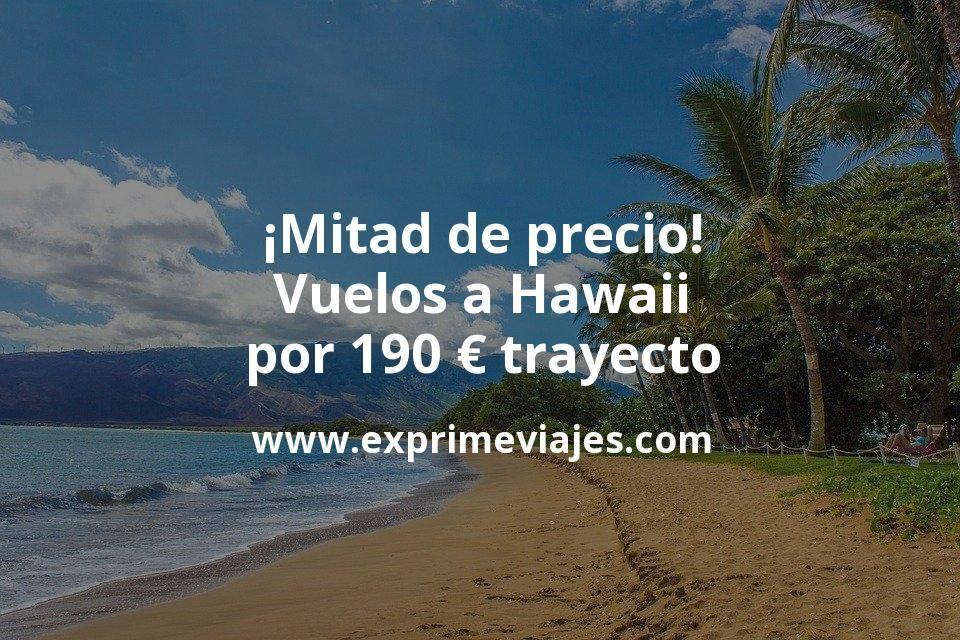 ¡Hawaii a mitad de precio! Vuelos por 190euros trayecto