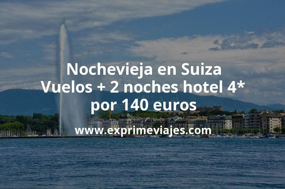 Nochevieja en Suiza: Vuelos + 2 noches hotel 4* por 140euros