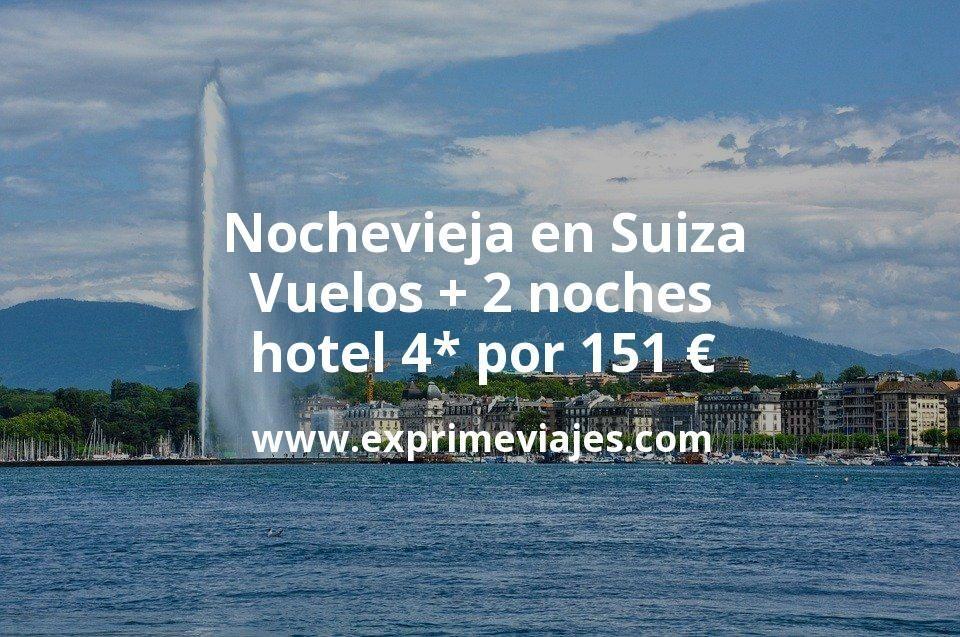 Nochevieja en Suiza: Vuelos + 2 noches hotel 4* por 151euros