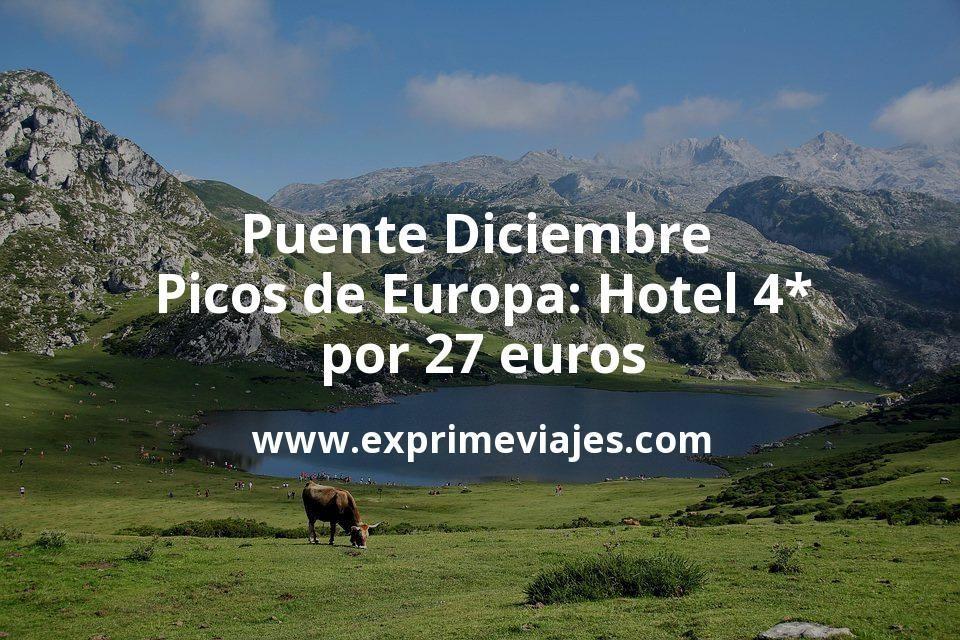Puente Diciembre Picos de Europa: Hotel 4* por 27€ p.p/noche
