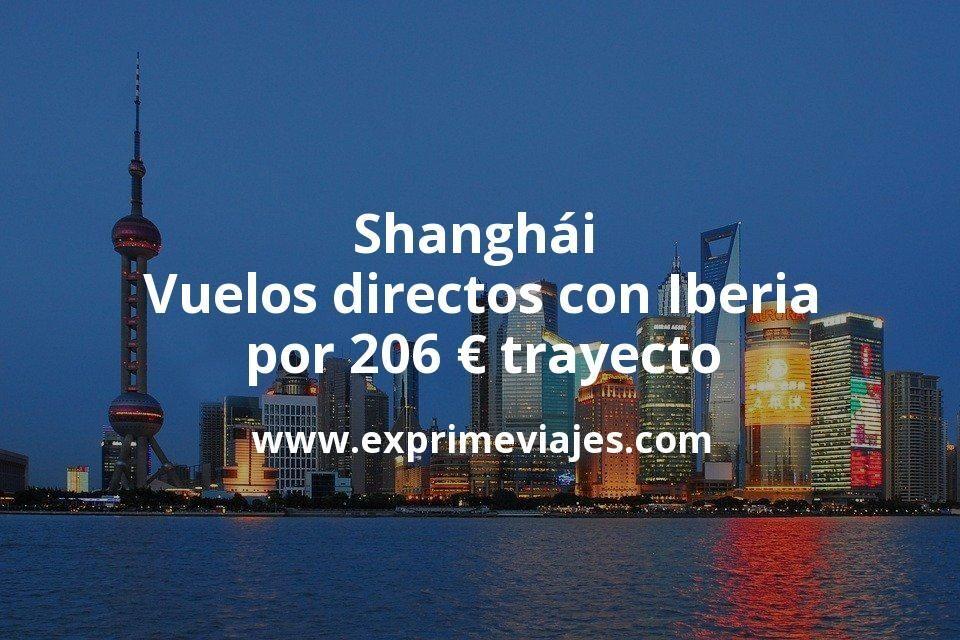 ¡Wow! Vuelos directos a Shanghái con Iberia por 206€ trayecto