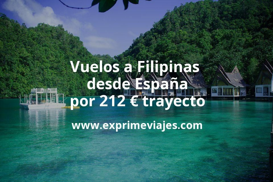 ¡Wow! Vuelos a Filipinas desde España por 212euros trayecto