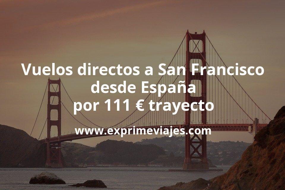 ¡Chollo! Vuelos directos a San Francisco desde España por 111euros trayecto