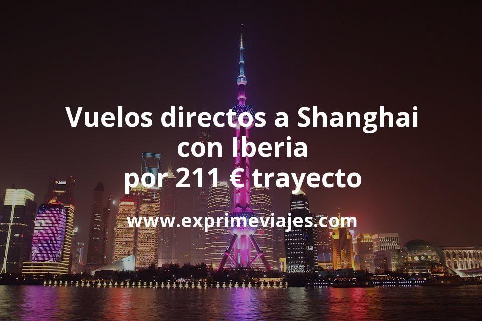 ¡Wow! Vuelos directos a Shanghai con Iberia por 211euros trayecto