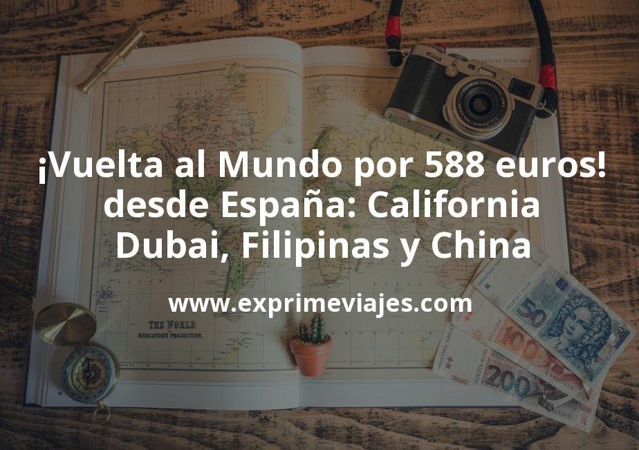 ¡Vuelta al Mundo desde España por 588euros! California, Dubai, Filipinas y China