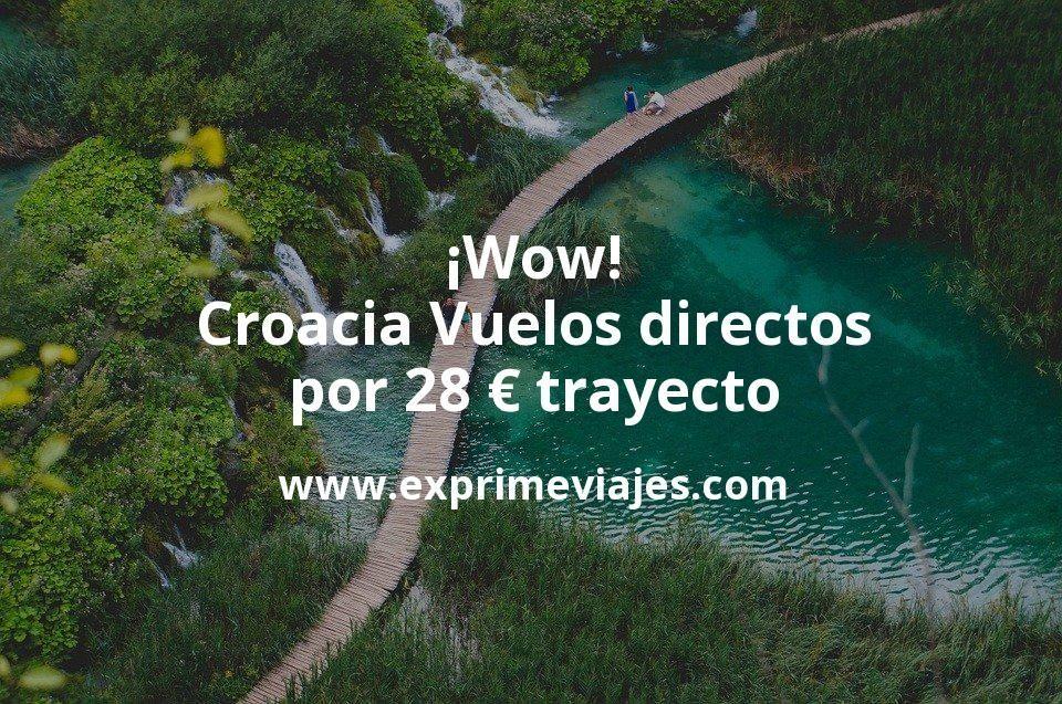 ¡Wow! Croacia: Vuelos directos por 28euros trayecto