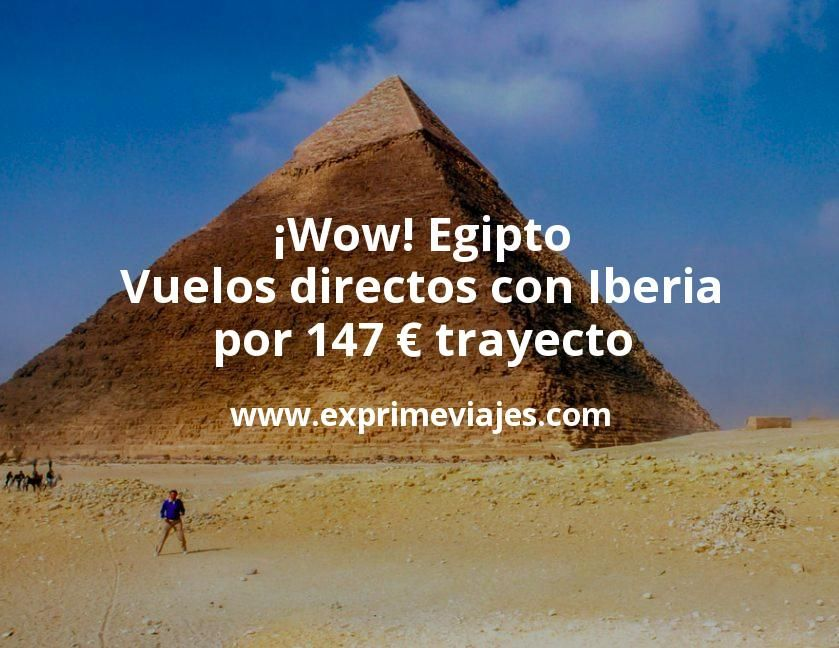 ¡Wow! Egipto: Vuelos directos con Iberia por 147euros trayecto