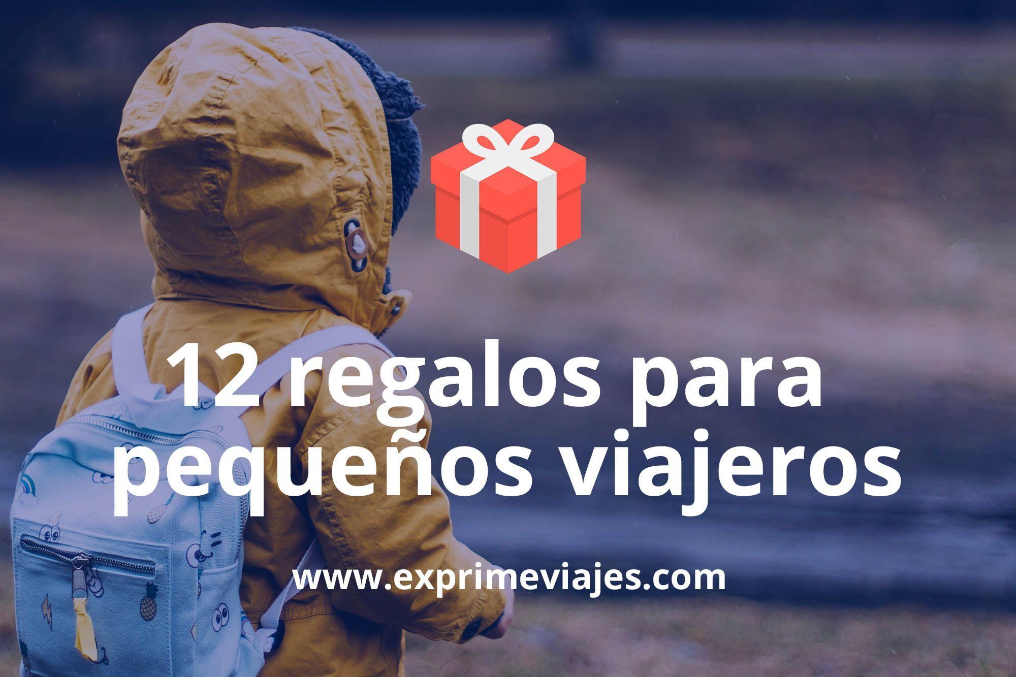 12 REGALOS PARA PEQUEÑOS VIAJEROS DE 5 A 35EUROS