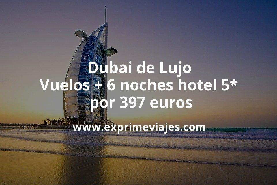 ¡Wow! Dubai de Lujo: Vuelos + 6 noches hotel 5* por 397euros