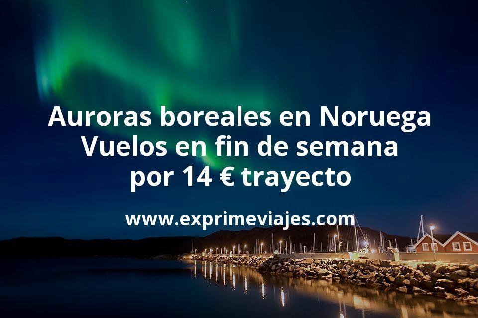 Auroras boreales en Noruega: Vuelos en fin de semana por 14euros trayecto