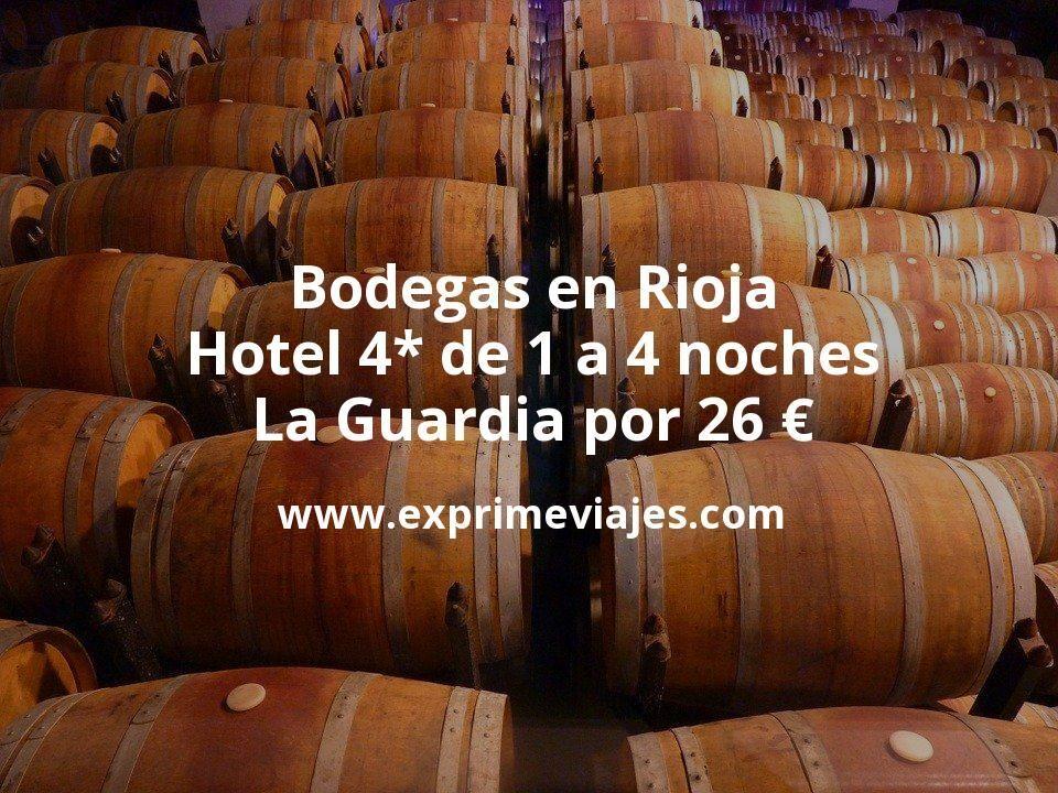 Bodegas en Rioja: Hotel 4* de 1 a 4 noches Laguardia por 26€ p.p/noche