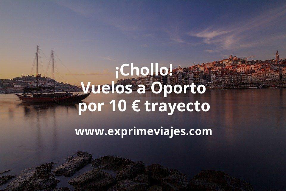 ¡Chollo! Vuelos a Oporto por 10euros trayecto
