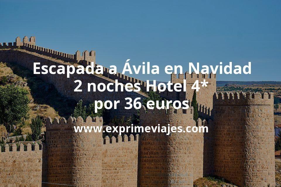 Escapada a Ávila en Navidad: 2 noches Hotel 4* por 36euros p.p
