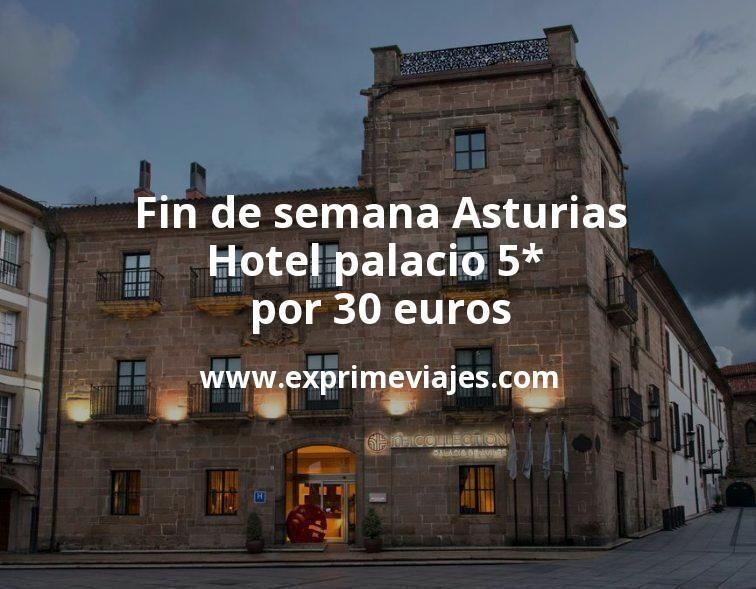 Fin de semana Asturias: Hotel Palacio 5* por 30€ p.p/noche