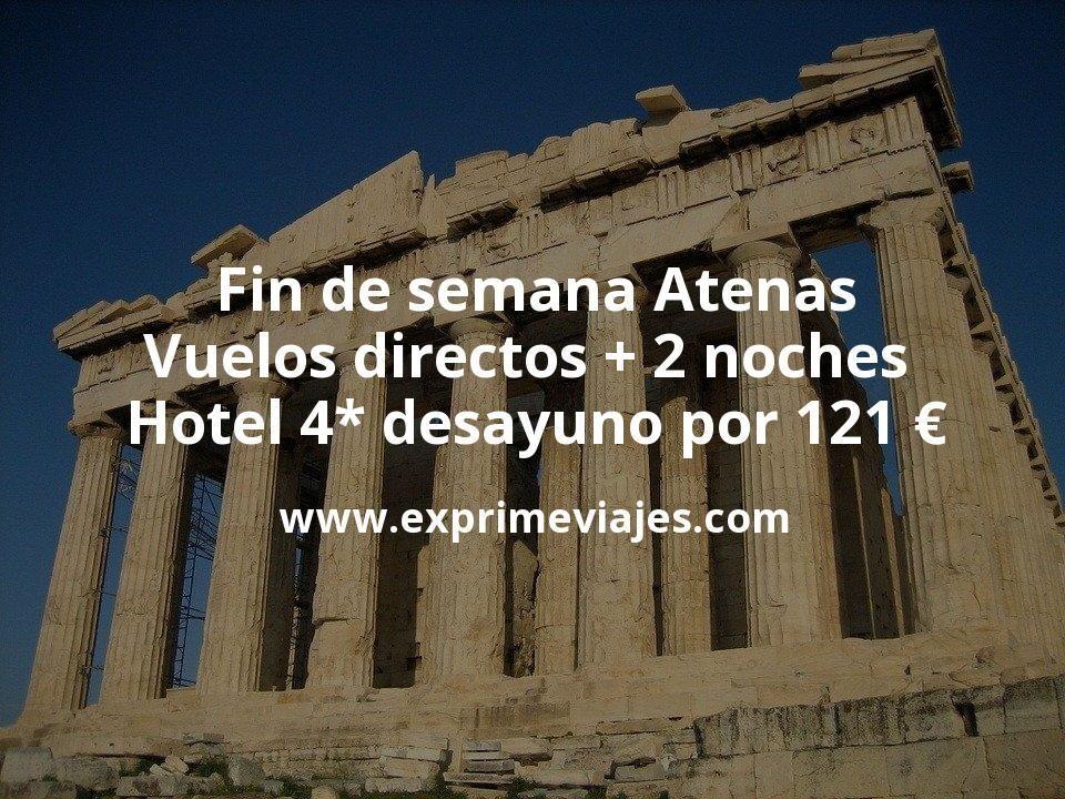 Fin de semana Atenas: Vuelos directos + 2 noches hotel 4* desayuno por 121€