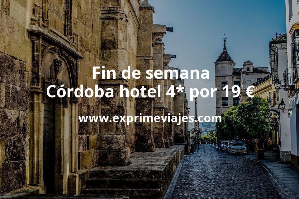 ¡Chollazo! Fin de semana Córdoba: Hotel 4* por 19€ p.p/noche