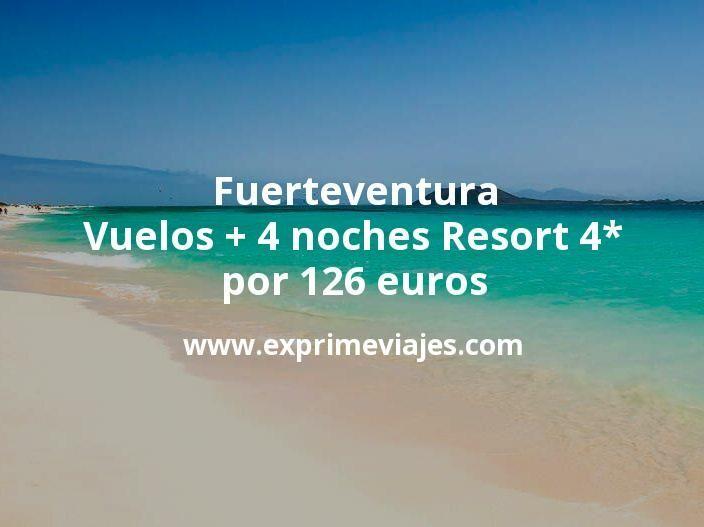 ¡Wow! Fuerteventura: Vuelos + 4 noches Resort 4* por 126euros