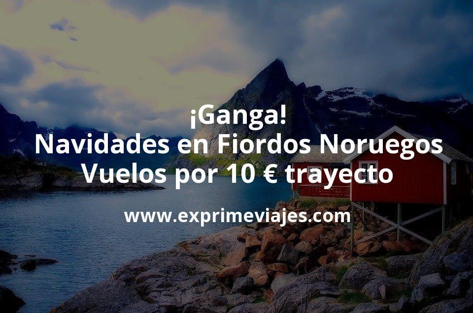 ¡Ganga! Navidades en Fiordos Noruegos: Vuelos por 10euros trayecto