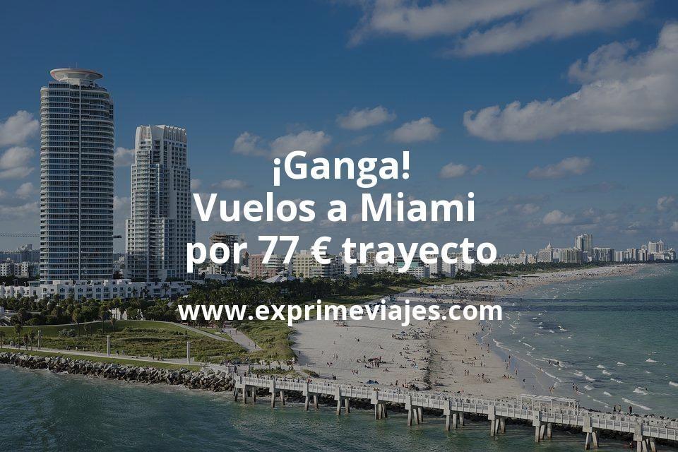 ¡Ganga! Vuelos a Miami por 77euros trayecto