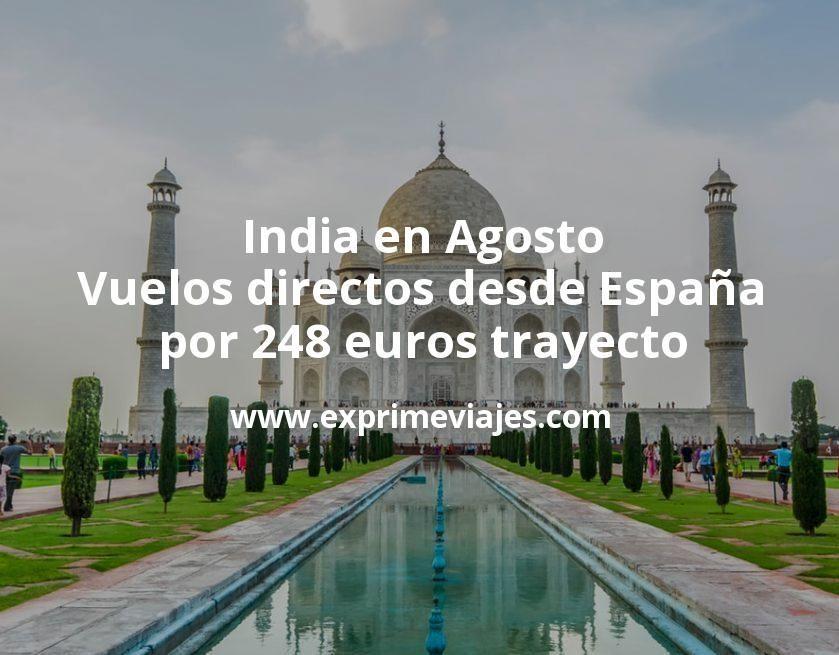 India en Agosto: Vuelos directos desde España por 248euros trayecto