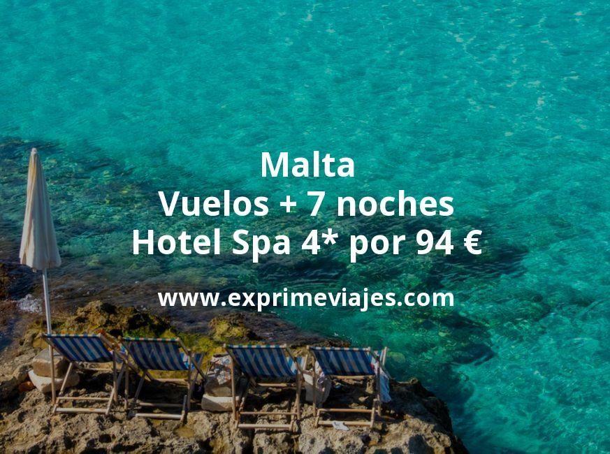 ¡Brutal! Malta: Vuelos + 7 noches hotel Spa 4* por 94euros