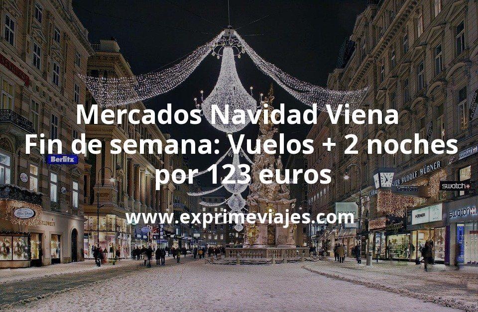 Mercados Navidad Viena en fin de semana: Vuelos + 2 noches por 123euros