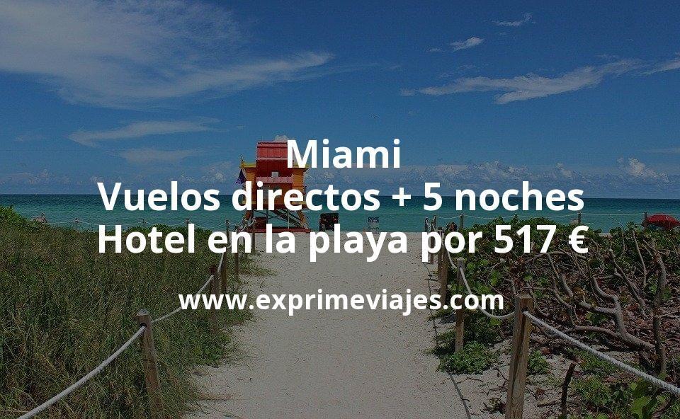 ¡Wow! Miami: Vuelos directos + 5 noches hotel en la playa por 517euros