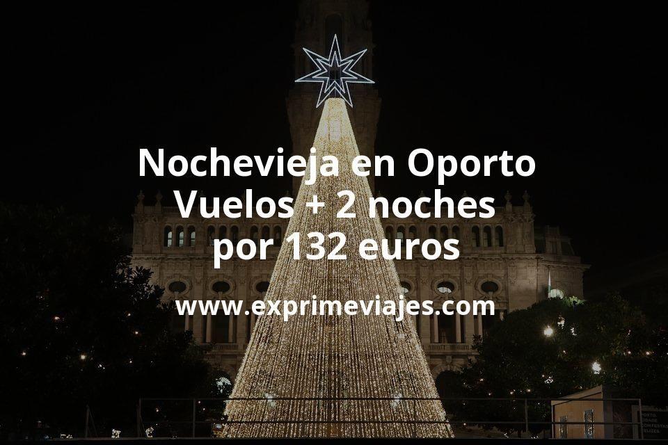 Nochevieja en Oporto: Vuelos + 2 noches por 132euros