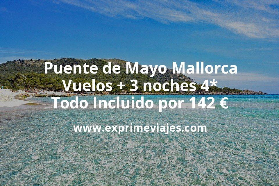 ¡Chollazo! Puente de Mayo Mallorca: Vuelos + 3 noches 4* Todo Incluido por 142euros