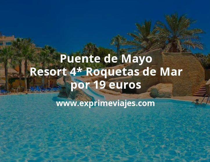 ¡Chollo! Puente de Mayo: Resort 4* Roquetas de Mar por 19€ p.p/noche