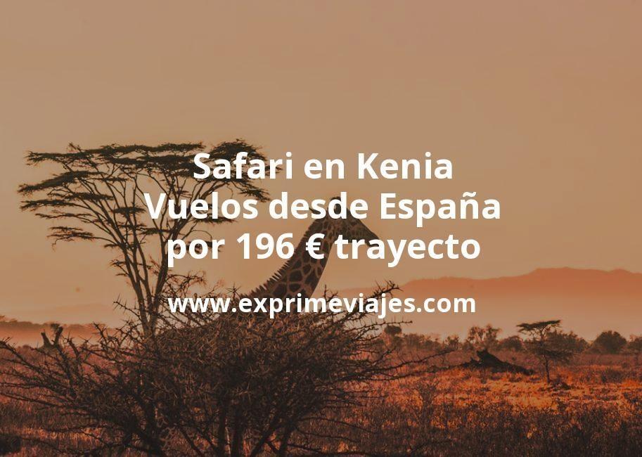 Safari en Kenia: Vuelos desde España por 196euros trayecto