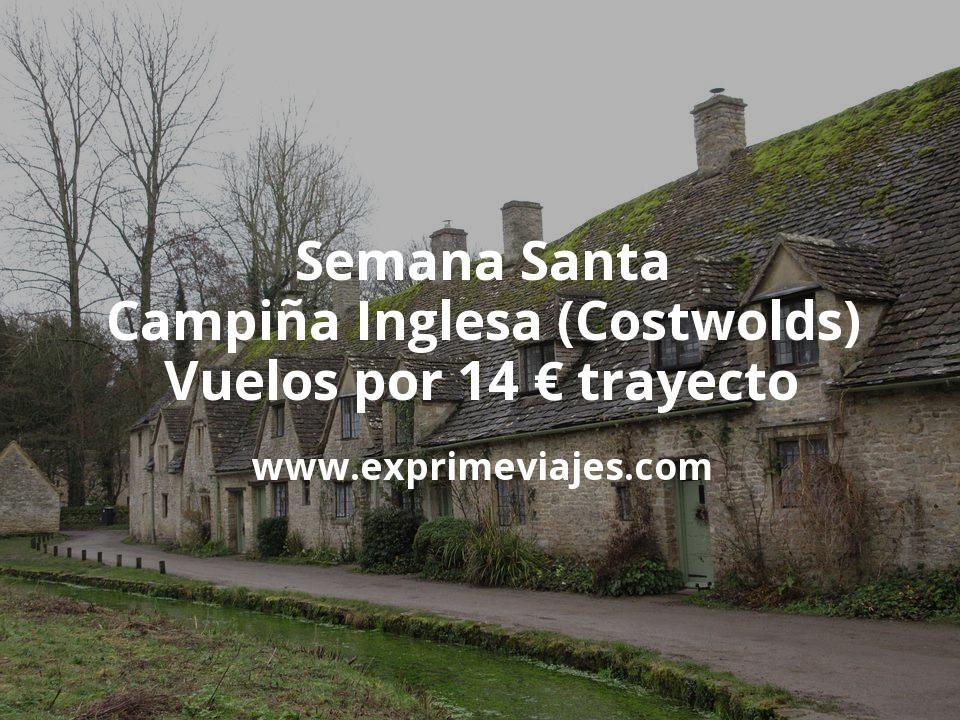Semana Santa en Campiña Inglesa (Costwolds) : Vuelos por 14euros trayecto