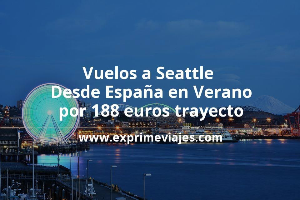 ¡Wow! Vuelos a Seattle desde España en Verano por 188euros trayecto