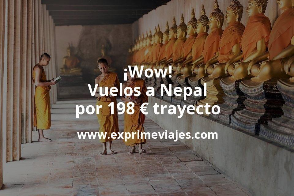 ¡Wow! Nepal: Vuelos por 198euros trayecto