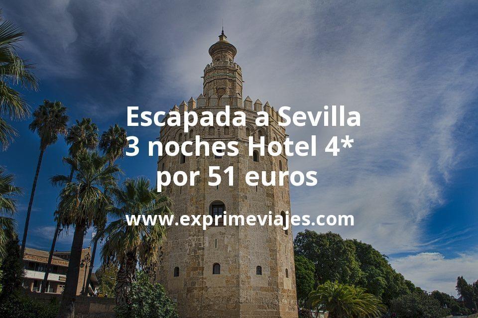 ¡Chollazo! Escapada a Sevilla: 3 noches Hotel 4* por 51euros p.p