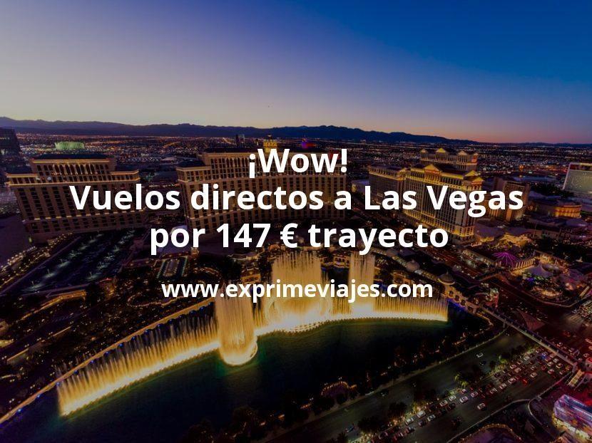 ¡Wow! Vuelos directos a Las Vegas por 147euros trayecto