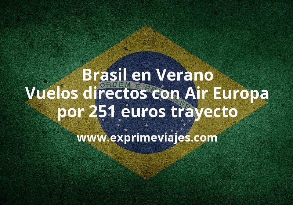¡Wow! Brasil en Verano: Vuelos directos con Air Europa por 251euros trayecto