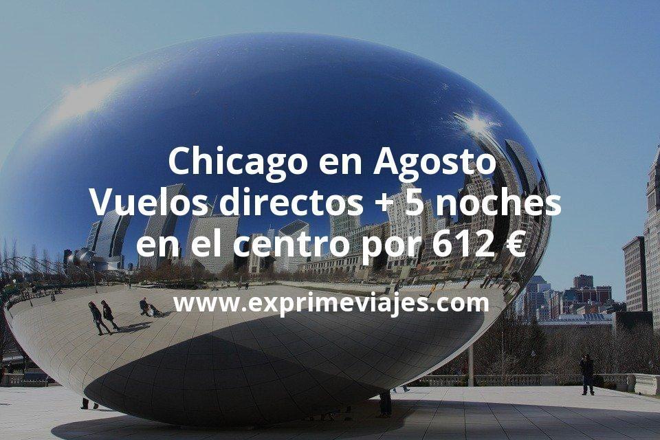Chicago en Agosto: Vuelos directos + 5 noches en el centro por 612euros